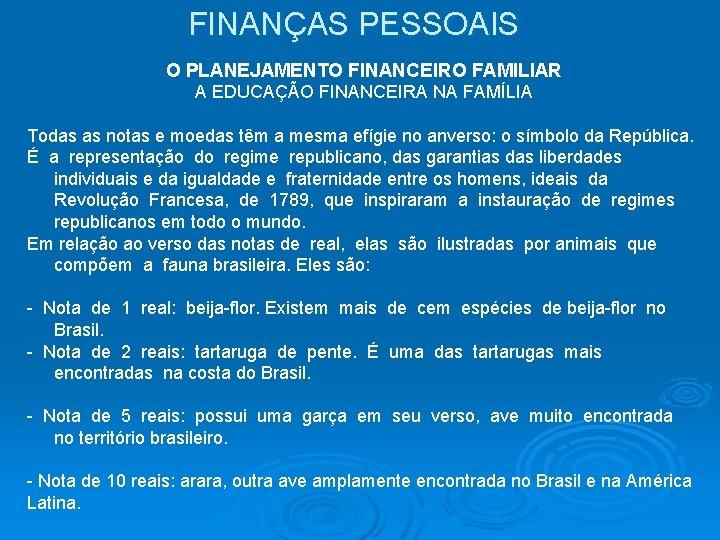 FINANÇAS PESSOAIS O PLANEJAMENTO FINANCEIRO FAMILIAR A EDUCAÇÃO FINANCEIRA NA FAMÍLIA Todas as notas