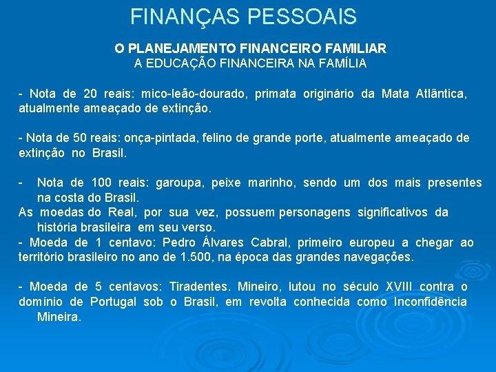 FINANÇAS PESSOAIS O PLANEJAMENTO FINANCEIRO FAMILIAR A EDUCAÇÃO FINANCEIRA NA FAMÍLIA - Nota de