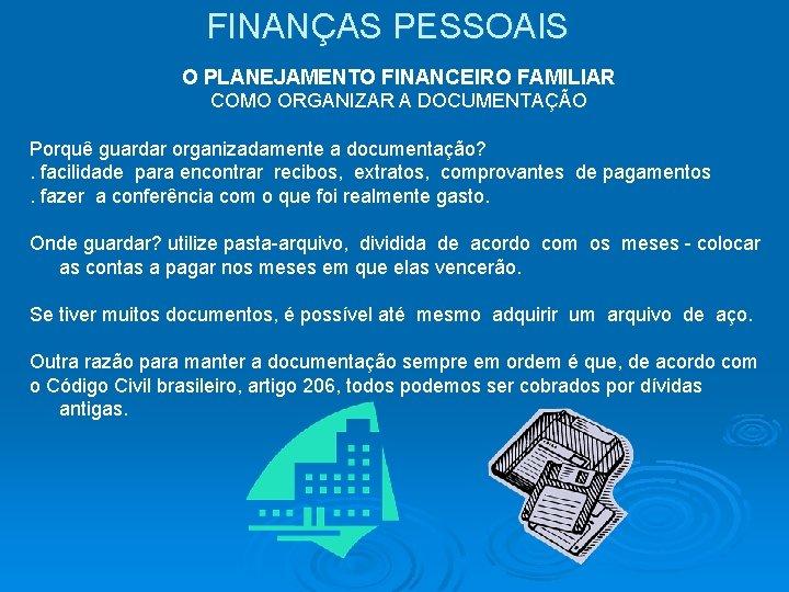 FINANÇAS PESSOAIS O PLANEJAMENTO FINANCEIRO FAMILIAR COMO ORGANIZAR A DOCUMENTAÇÃO Porquê guardar organizadamente a