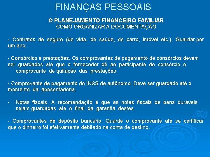 FINANÇAS PESSOAIS O PLANEJAMENTO FINANCEIRO FAMILIAR COMO ORGANIZAR A DOCUMENTAÇÃO - Contratos de seguro