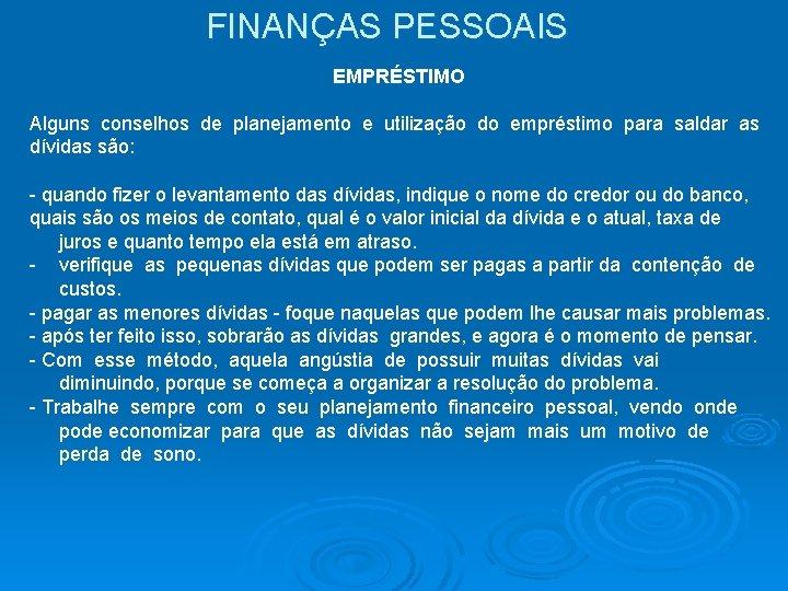 FINANÇAS PESSOAIS EMPRÉSTIMO Alguns conselhos de planejamento e utilização do empréstimo para saldar as