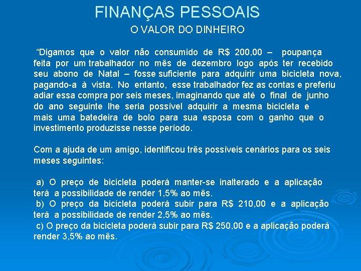 """FINANÇAS PESSOAIS O VALOR DO DINHEIRO """"Digamos que o valor não consumido de R$"""