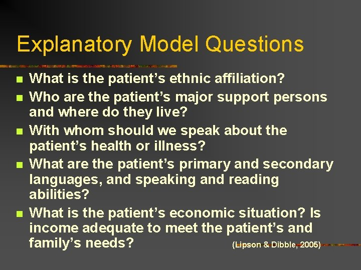 Explanatory Model Questions n n n What is the patient's ethnic affiliation? Who are