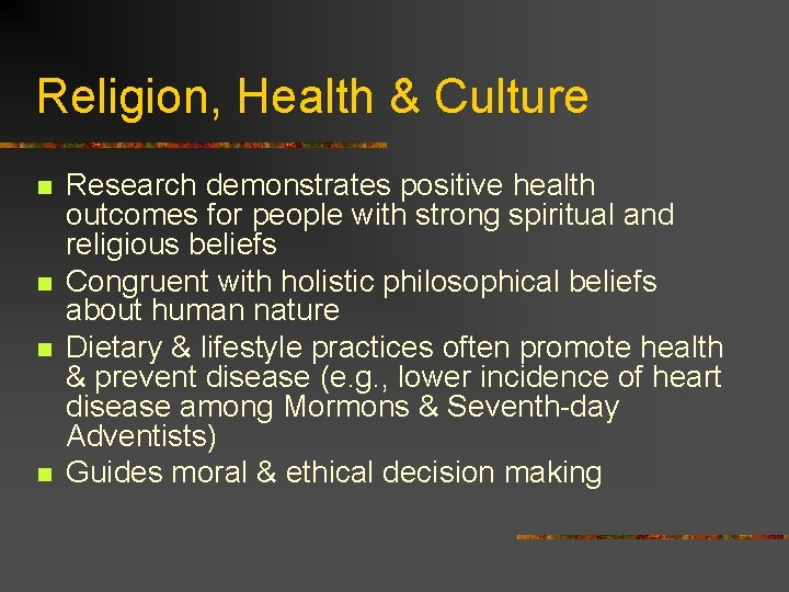Religion, Health & Culture n n Research demonstrates positive health outcomes for people with