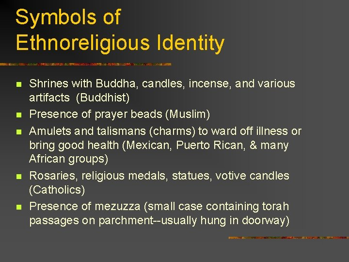 Symbols of Ethnoreligious Identity n n n Shrines with Buddha, candles, incense, and various
