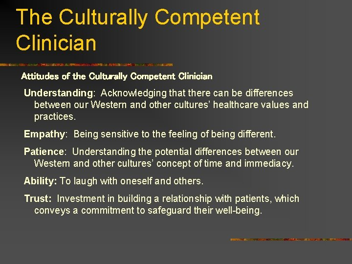 The Culturally Competent Clinician Attitudes of the Culturally Competent Clinician Understanding: Acknowledging that there