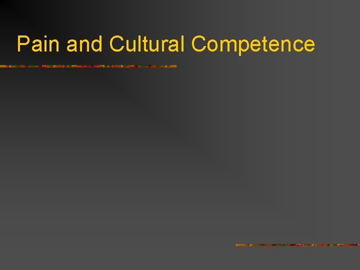 Pain and Cultural Competence