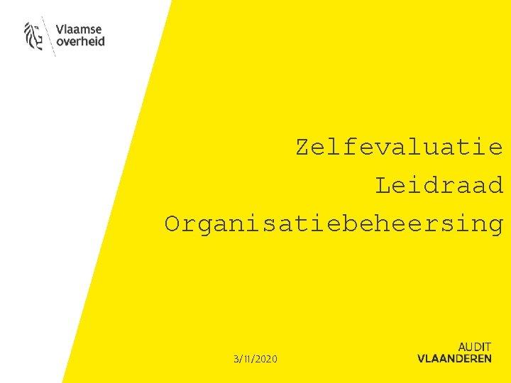 Zelfevaluatie Leidraad Organisatiebeheersing 3/11/2020