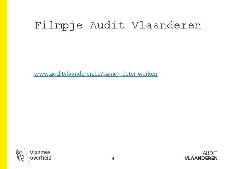 Filmpje Audit Vlaanderen www. auditvlaanderen. be/samen-beter-werken 4