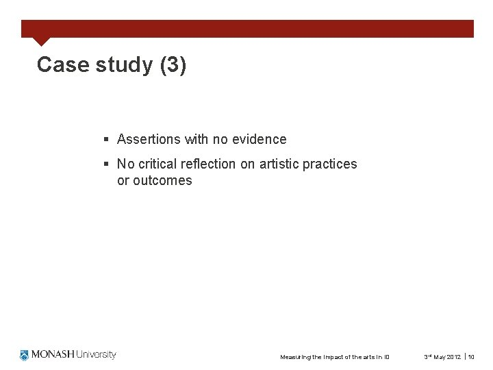 Case study (3) § Assertions with no evidence § No critical reflection on artistic