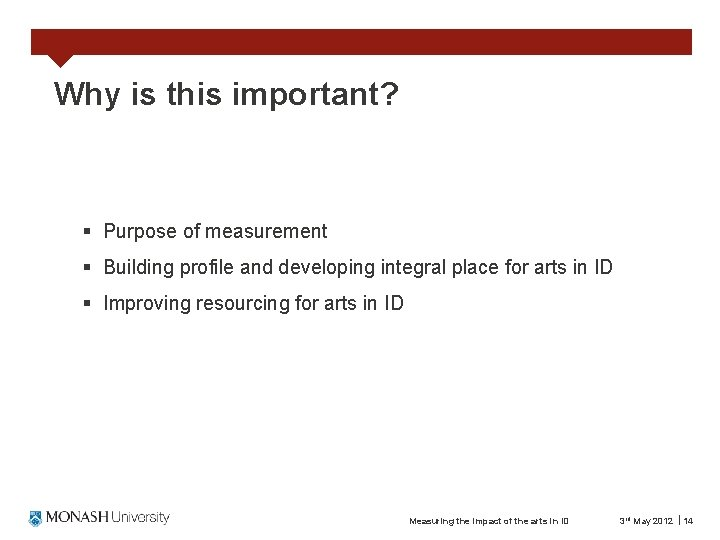 Why is this important? § Purpose of measurement § Building profile and developing integral
