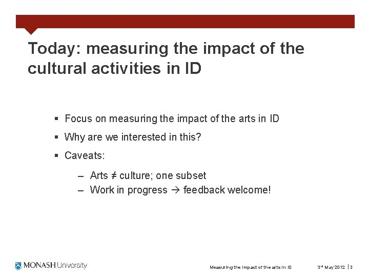 Today: measuring the impact of the cultural activities in ID § Focus on measuring