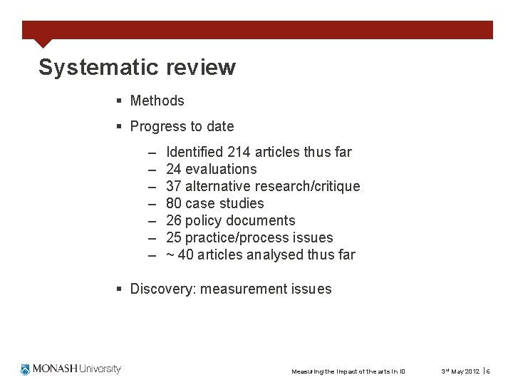Systematic review § Methods § Progress to date – – – – Identified 214