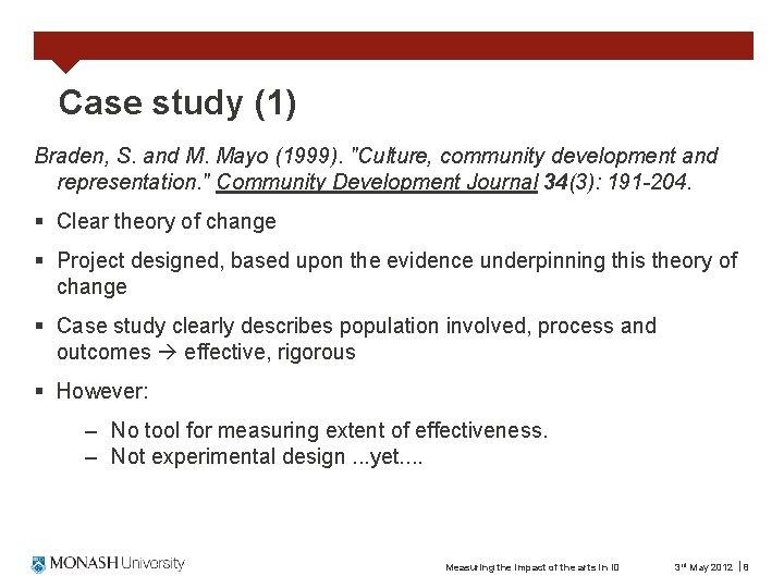 "Case study (1) Braden, S. and M. Mayo (1999). ""Culture, community development and representation."