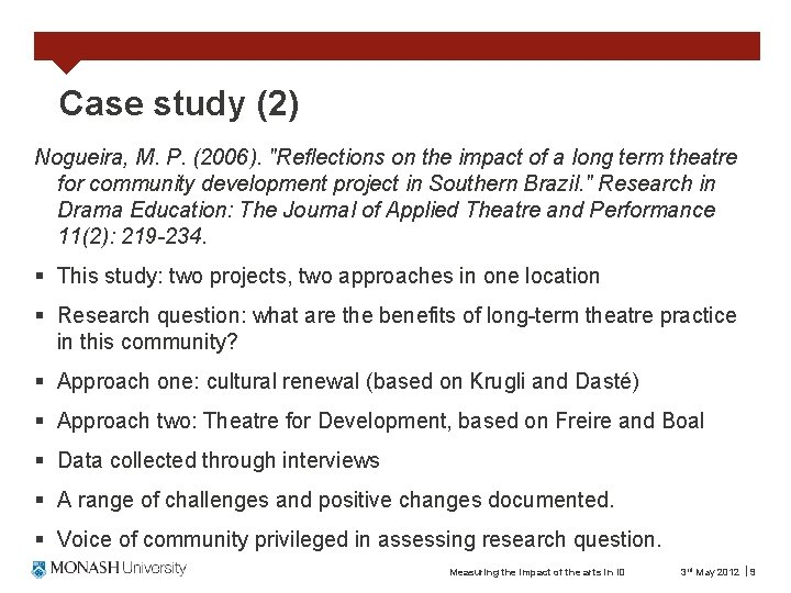 """Case study (2) Nogueira, M. P. (2006). """"Reflections on the impact of a long"""