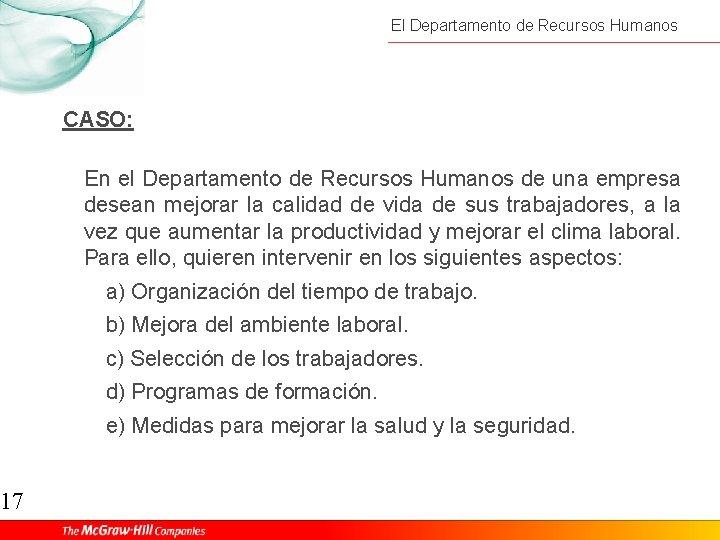 17 El Departamento de Recursos Humanos CASO: En el Departamento de Recursos Humanos de