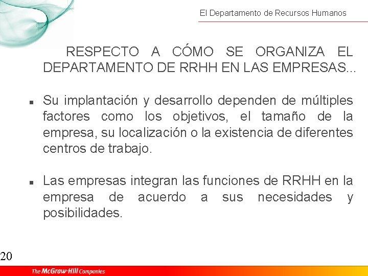 20 El Departamento de Recursos Humanos RESPECTO A CÓMO SE ORGANIZA EL DEPARTAMENTO DE