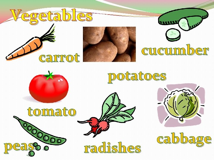 Vegetables carrot cucumber potatoes tomato peas radishes cabbage