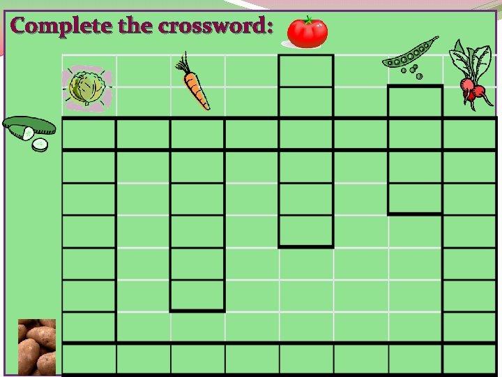 Complete the crossword: