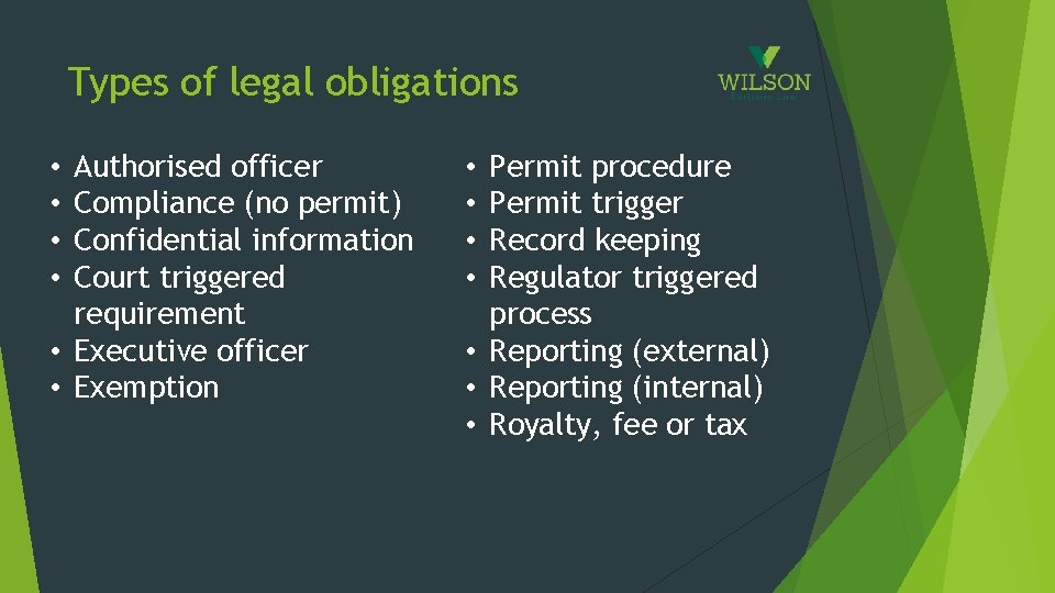 Types of legal obligations Authorised officer Compliance (no permit) Confidential information Court triggered requirement