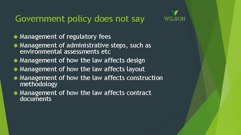 Government policy does not say Management of regulatory fees Management of administrative steps, such