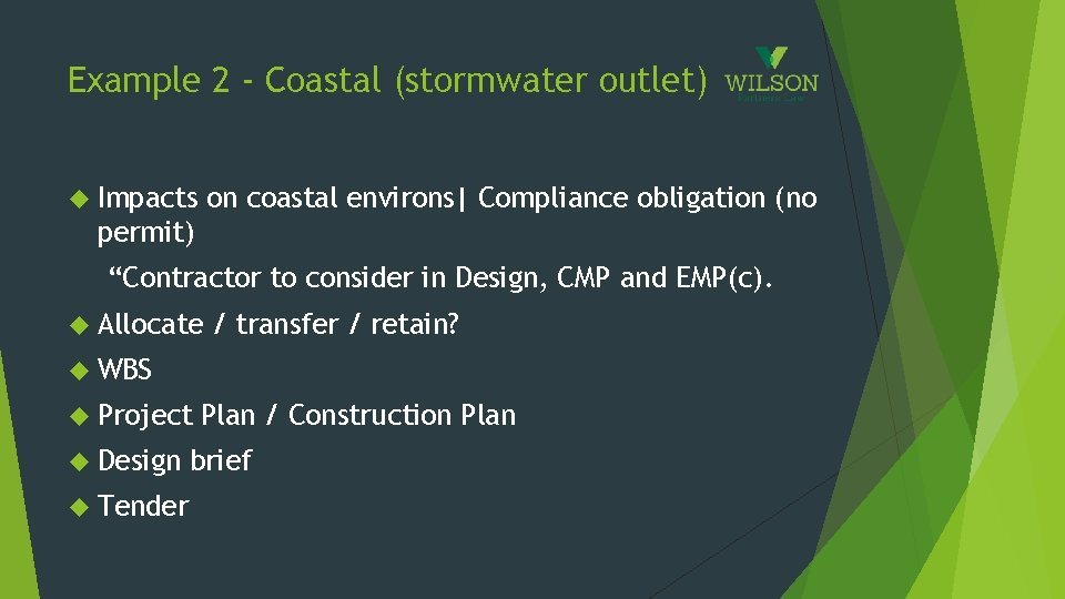 Example 2 - Coastal (stormwater outlet) Impacts on coastal environs| Compliance obligation (no permit)