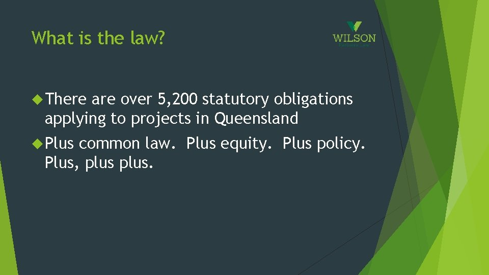 What is the law? There are over 5, 200 statutory obligations applying to projects