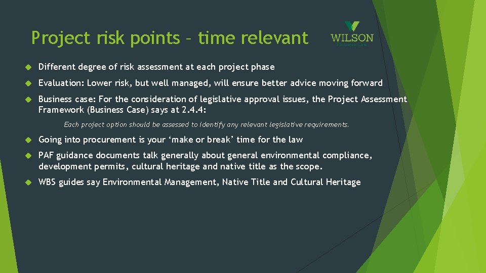 Project risk points – time relevant Different degree of risk assessment at each project
