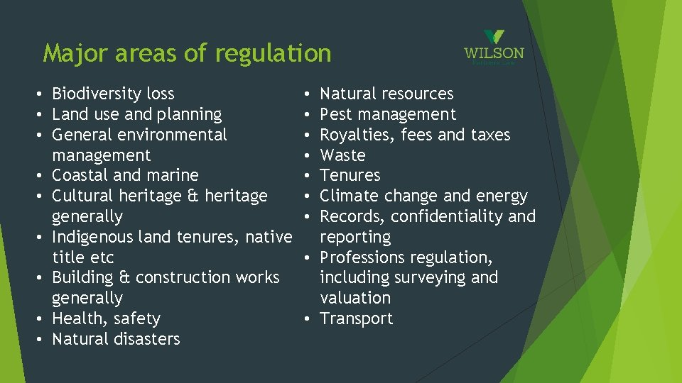 Major areas of regulation • Biodiversity loss • Land use and planning • General