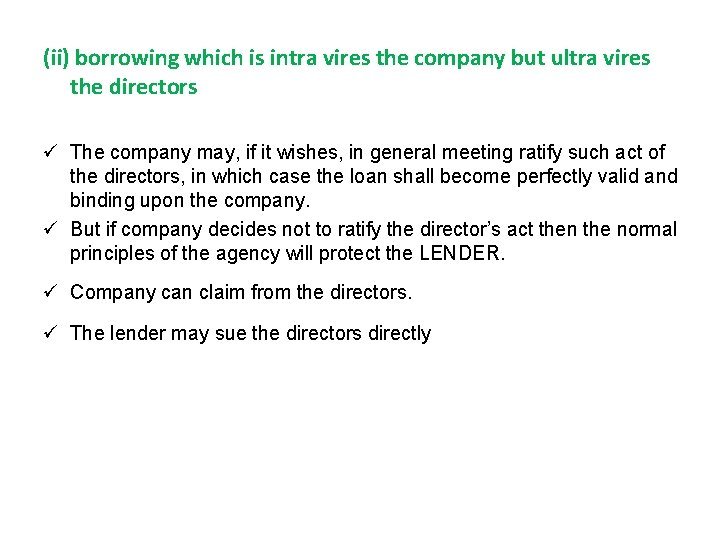 (ii) borrowing which is intra vires the company but ultra vires the directors ü