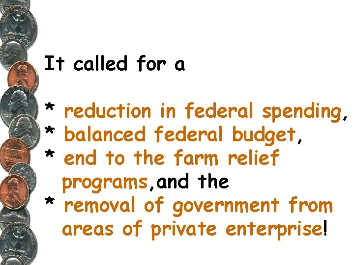 It called for a * reduction in federal spending, * balanced federal budget, *