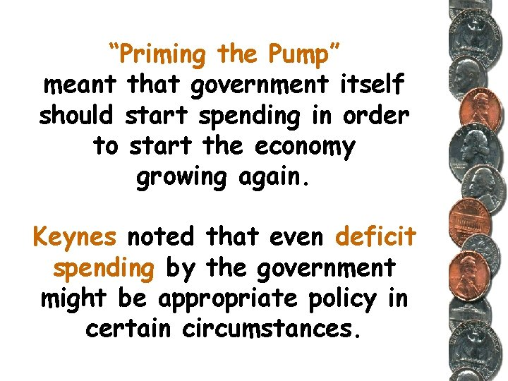 """""""Priming the Pump"""" meant that government itself should start spending in order to start"""