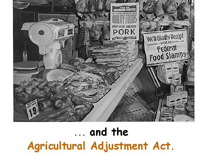 … and the Agricultural Adjustment Act.