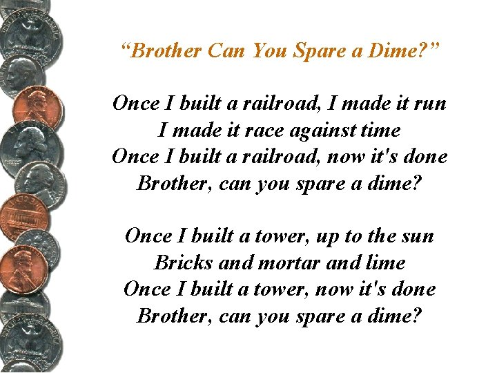 """""""Brother Can You Spare a Dime? """" Once I built a railroad, I made"""