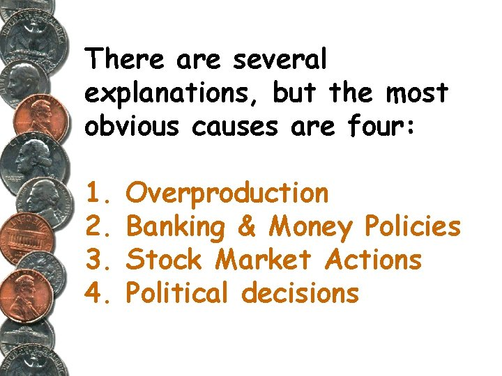 There are several explanations, but the most obvious causes are four: 1. 2. 3.
