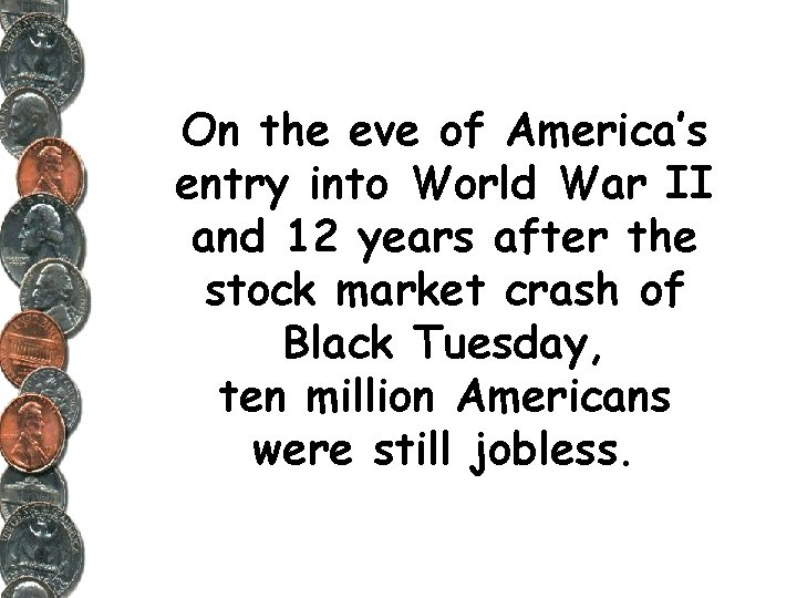 On the eve of America's entry into World War II and 12 years after