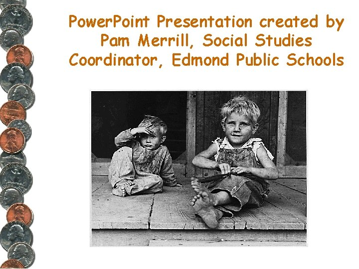 Power. Point Presentation created by Pam Merrill, Social Studies Coordinator, Edmond Public Schools