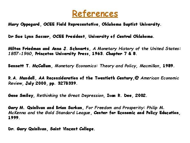 References Mary Oppegard, OCEE Field Representative, Oklahoma Baptist University. Dr Sue Lynn Sasser, OCEE