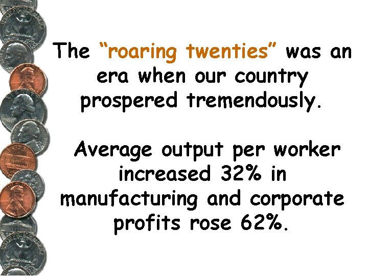"""The """"roaring twenties"""" was an era when our country prospered tremendously. Average output per"""