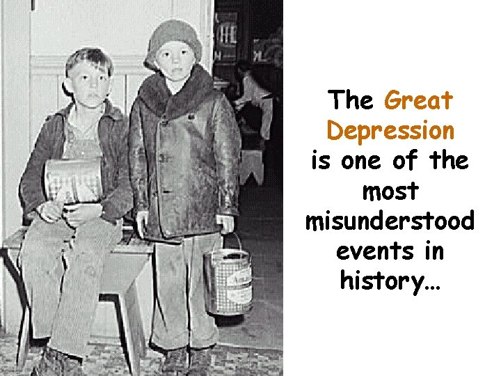 The Great Depression is one of the most misunderstood events in history…