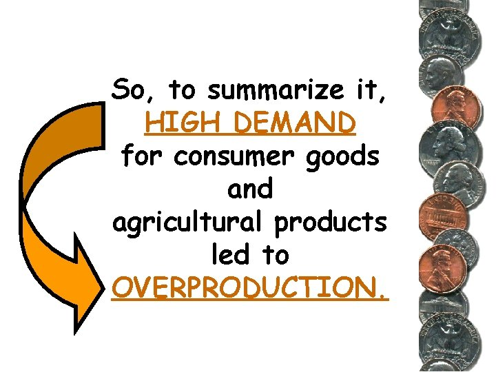 So, to summarize it, HIGH DEMAND for consumer goods and agricultural products led to