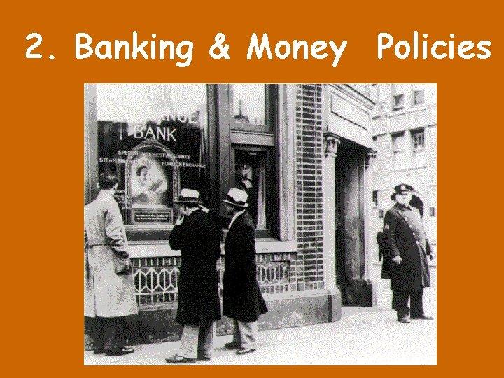 2. Banking & Money Policies
