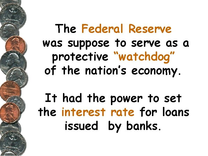 """The Federal Reserve was suppose to serve as a protective """"watchdog"""" of the nation's"""