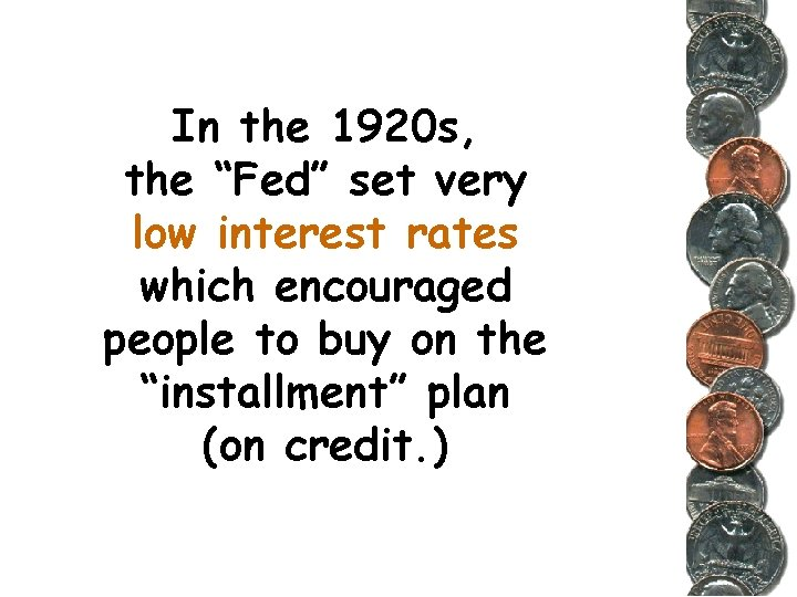 """In the 1920 s, the """"Fed"""" set very low interest rates which encouraged people"""