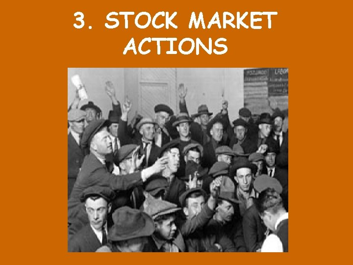 3. STOCK MARKET ACTIONS