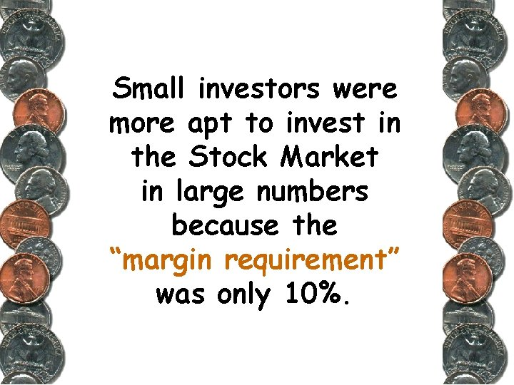Small investors were more apt to invest in the Stock Market in large numbers