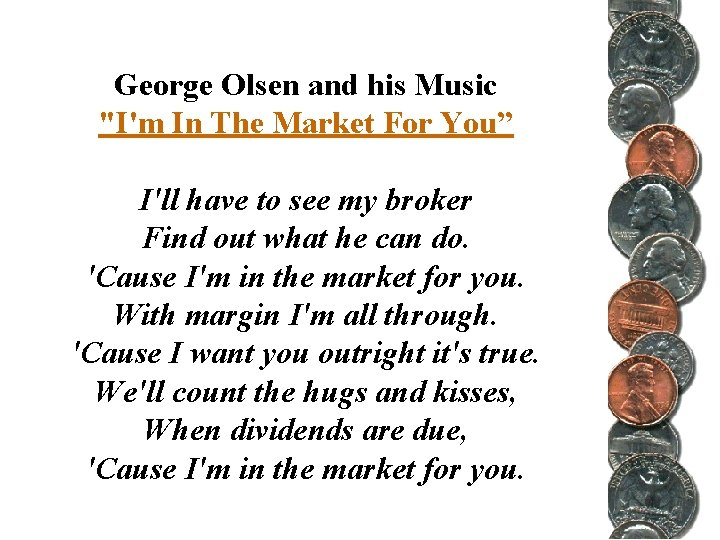 """George Olsen and his Music """"I'm In The Market For You"""" I'll have to"""