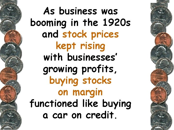 As business was booming in the 1920 s and stock prices kept rising with