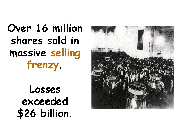 Over 16 million shares sold in massive selling frenzy. Losses exceeded $26 billion.