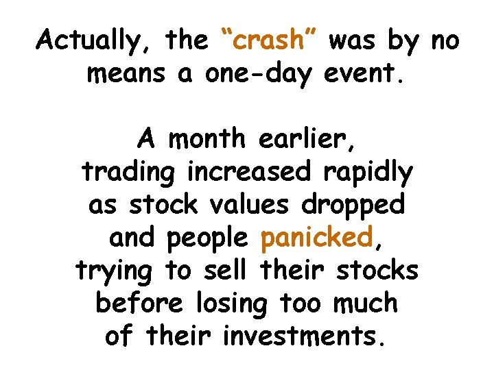 """Actually, the """"crash"""" was by no means a one-day event. A month earlier, trading"""